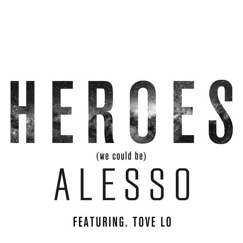 ALESSO feat. TOVE LO: Heroes (We Could Be)