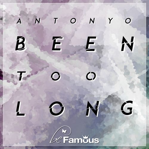 ANTONYO: Been Too Long