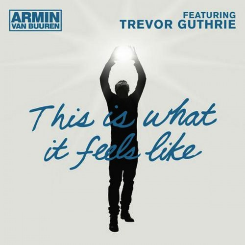ARMIN VAN BUUREN feat. TREVOR GUTHRIE: This Is What It Feels Like