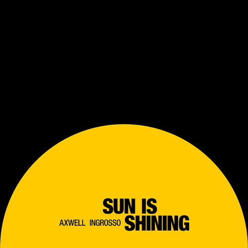 AXWELL Λ INGROSSO: Sun Is Shining