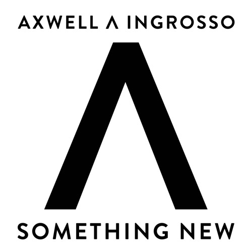 AXWELL Λ INGROSSO: Something New