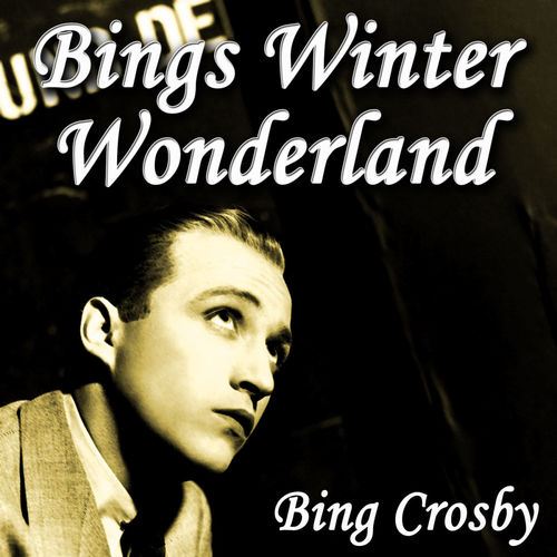 BING CROSBY: Winter Wonderland