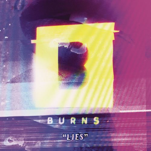BURNS: Lies