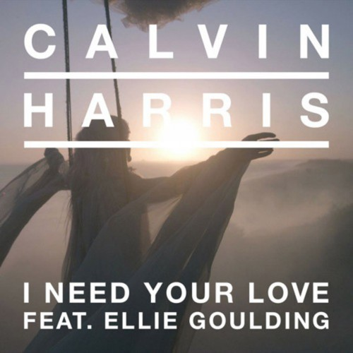 CALVIN HARRIS feat. ELLIE GOULDING: I Need Your Love