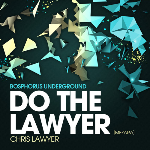 CHRIS LAWYER: Do The Lawyer (Mezara)