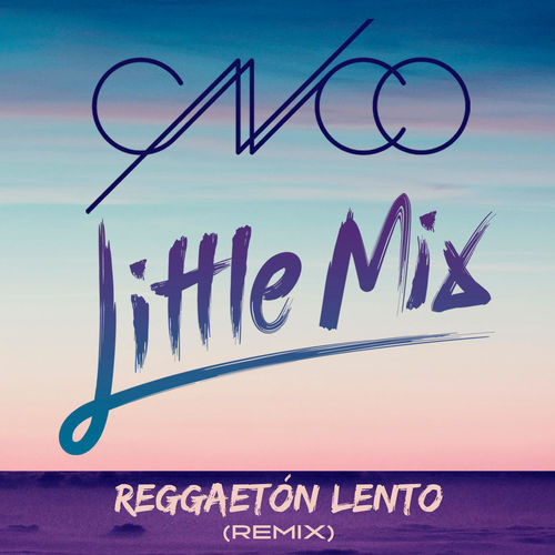 CNCO & LITTLE MIX: Reggaetón Lento