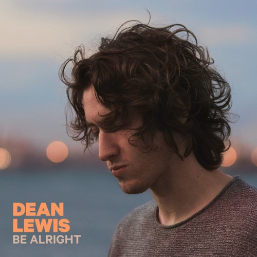 DEAN LEWIS: Be Alright