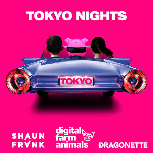DIGITAL FARM ANIMALS, SHAUN FRANK & DRAGONETTE: Tokyo Nights