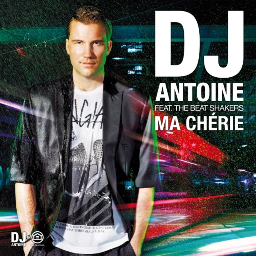 DJ ANTOINE feat. THE BEAT SHAKERS: Ma Cherie