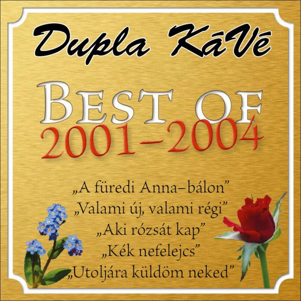 DUPLA KÁVÉ: Best of 2001 - 2004