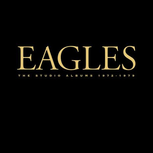 EAGLES: The Studio Albums 1972-1979