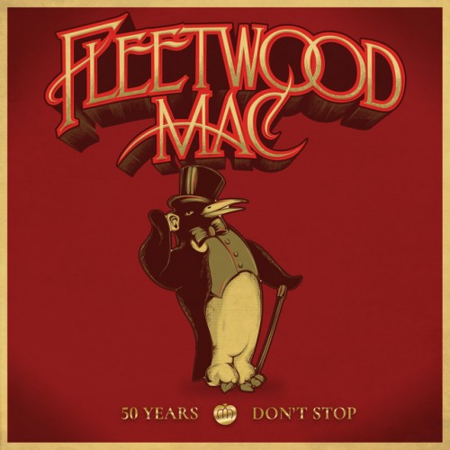 FLEETWOOD MAC: 50 Years - Don`t Stop