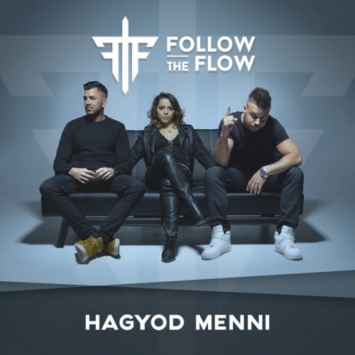 FOLLOW THE FLOW: Hagyod menni