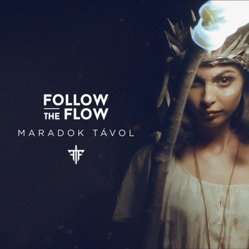 FOLLOW THE FLOW: Maradok távol