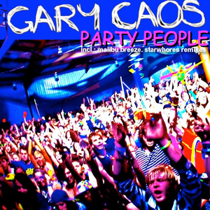 GARY CAOS: Party People