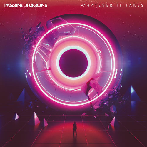 IMAGINE DRAGONS: Whatever It Takes