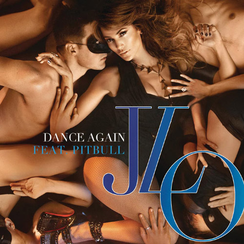 JENNIFER LOPEZ feat. PITBULL: Dance Again