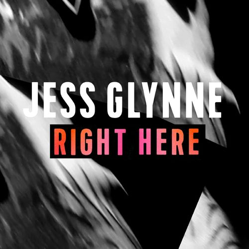 JESS GLYNNE: Right Here