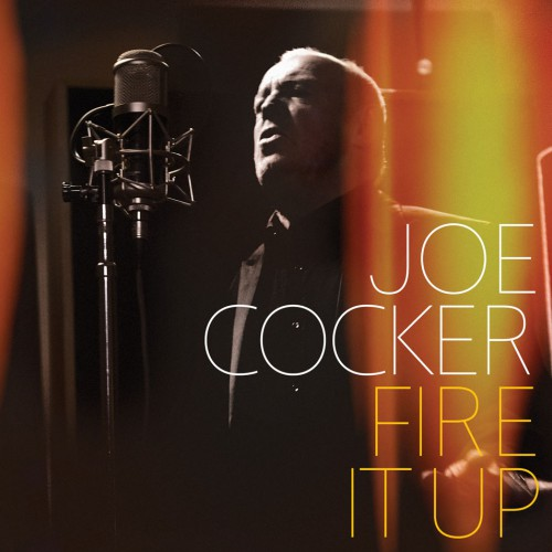 JOE COCKER: Fire It Up