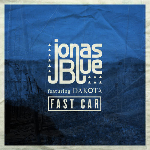 JONAS BLUE feat. DAKOTA: Fast Car