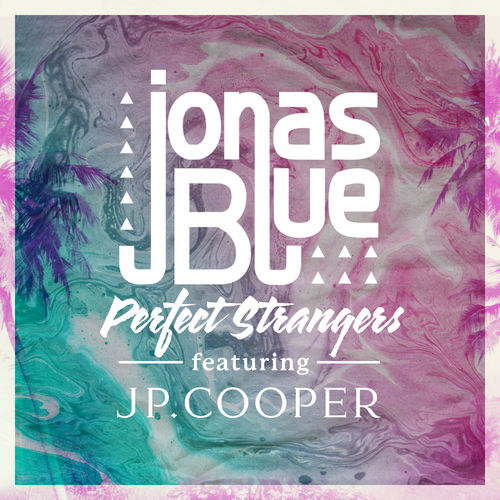 JONAS BLUE feat. JP COOPER: Perfect Strangers