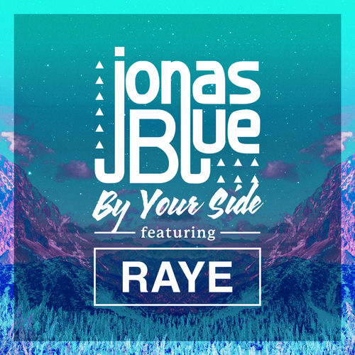 JONAS BLUE feat. RAYE: By Your Side
