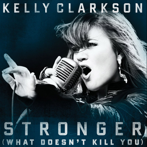 KELLY CLARKSON: Stronger (What Doesn`t Kill You)