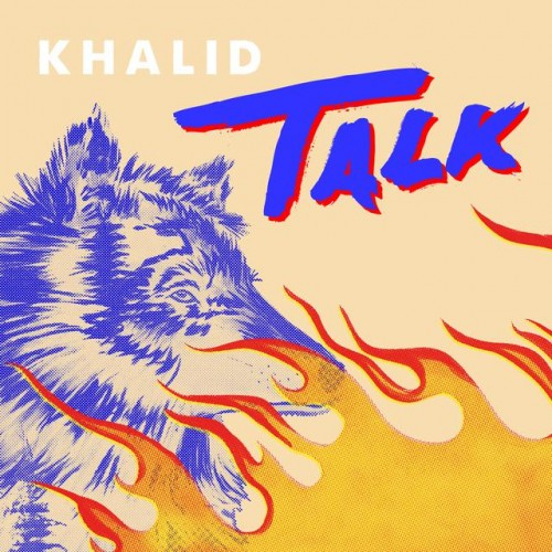 KHALID, DISCLOSURE: Talk