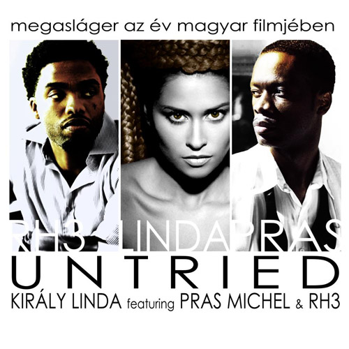 KIRÁLY LINDA feat. PRAS MICHEL & RH3: Untried
