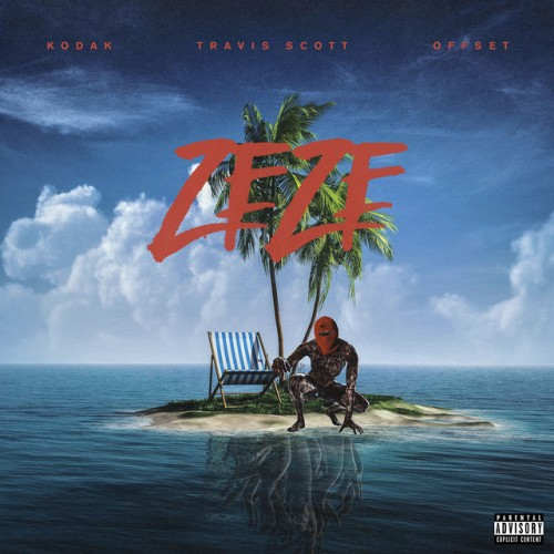 KODAK BLACK feat. TRAVIS SCOTT & OFFSET: Zeze