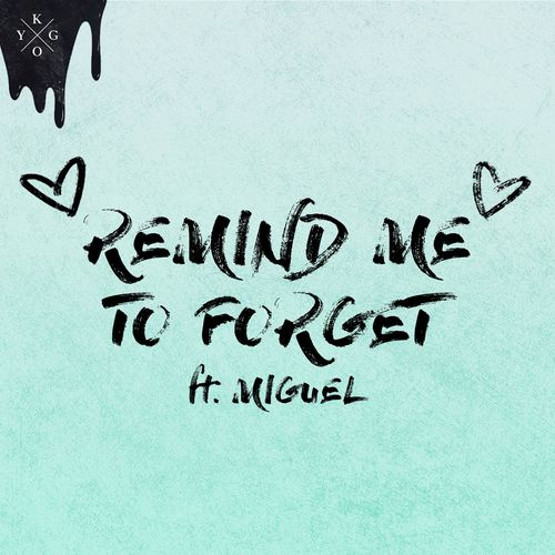KYGO feat. MIGUEL: Remind Me To Forget