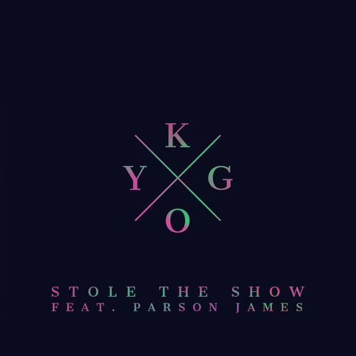KYGO feat. PARSON JAMES: Stole The Show