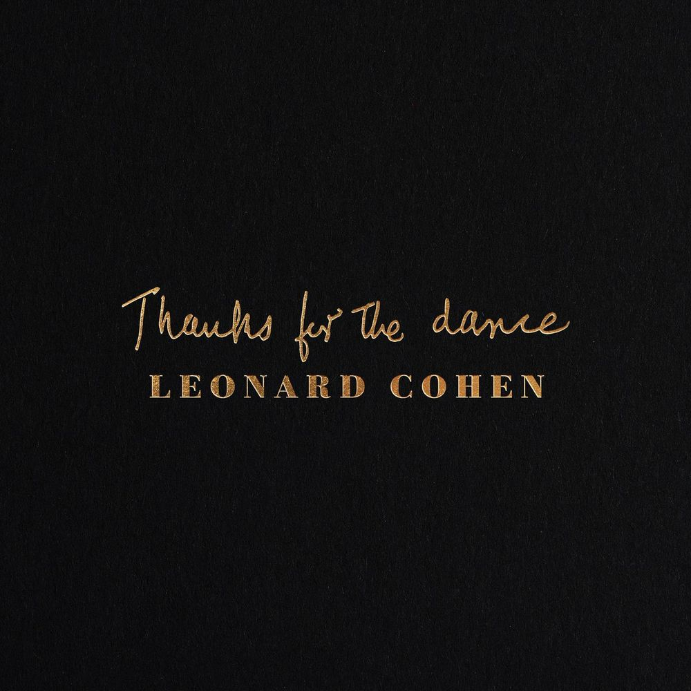LEONARD COHEN: Thanks For The Dance