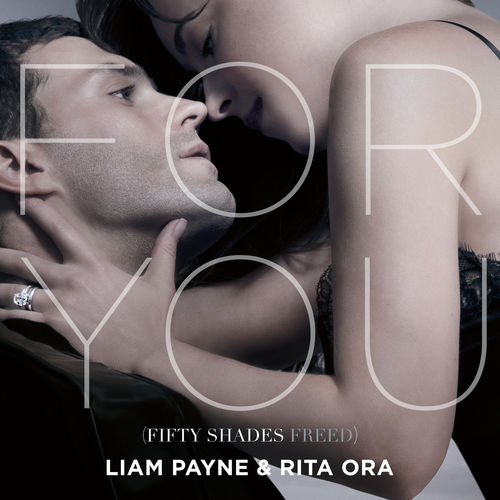 LIAM PAYNE & RITA ORA: For You (Fifty Shades Freed)