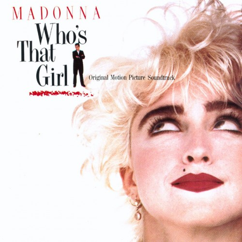 MADONNA: Who`s That Girl