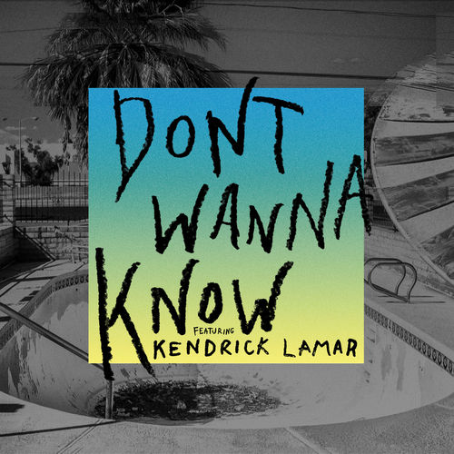 MAROON 5 feat. KENDRICK LAMAR: Don`t Wanna Know