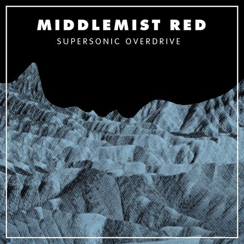 MIDDLEMIST RED: Supersonic Overdrive