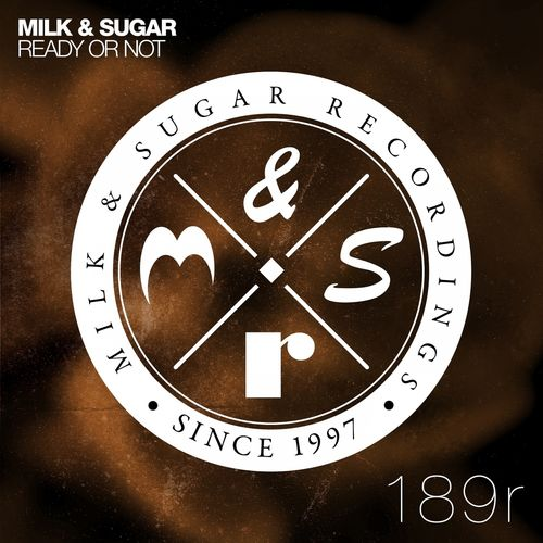 MILK & SUGAR: Ready Or Not