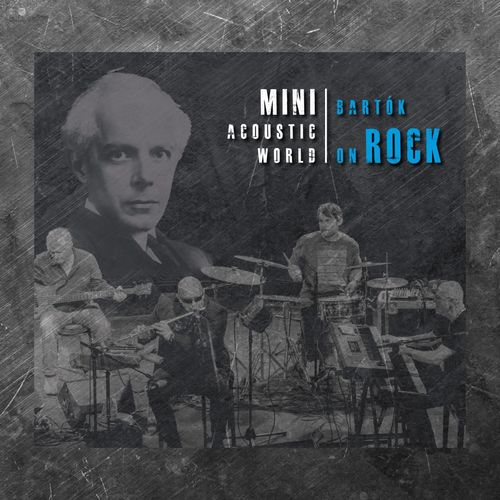 MINI ACOUSTIC WORLD: Bartók On Rock