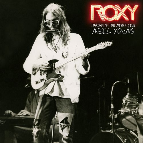 NEIL YOUNG: Roxy - Tonight`s The Night Live