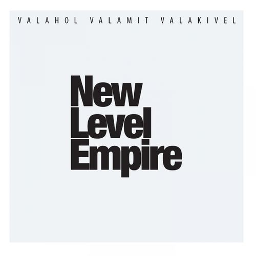 NEW LEVEL EMPIRE: Valahol valamit valakivel
