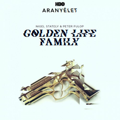 NIGEL STATELY feat. PETER FULOP: Golden Life Family