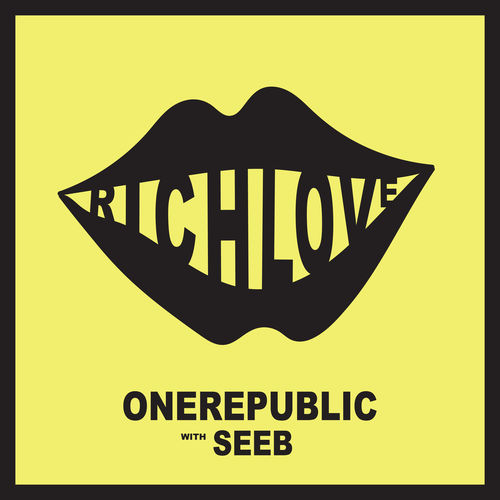 ONEREPUBLIC with SEEB: Rich Love