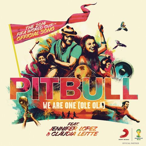 PITBULL feat. JENNIFER LOPEZ & CLAUDIA LEITTE: We Are One (Ole Ola)