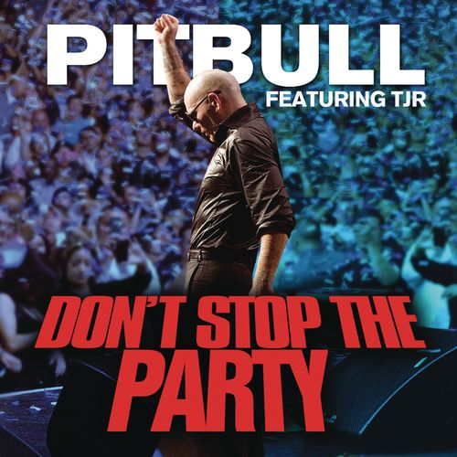 PITBULL feat. TJR: Don`t Stop The Party