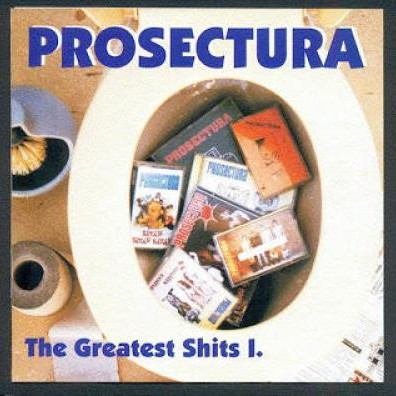PROSECTURA: The Greatest Shits 1.