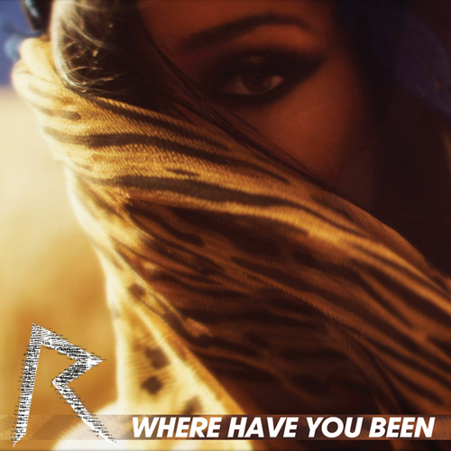 RIHANNA: Where Have You Been