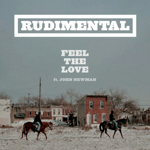 RUDIMENTAL feat. JOHN NEWMAN: Feel The Love