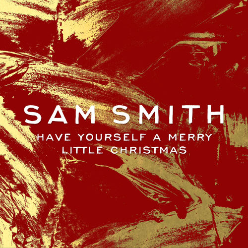 SAM SMITH: Have Yourself A Merry Little Christmas