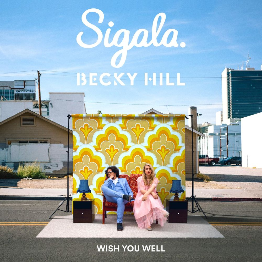 SIGALA & BECKY HILL: Wish You Well